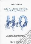Guida all'utilizzo dell'acqua alcalina e/o ionizzata libro