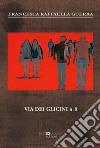 Via dei Glicini n. 8. Ediz. integrale libro