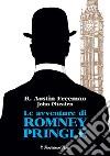 Le avventure di Romney Pringle libro