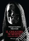Il creatore di mostri e altre storie dell'orrore libro