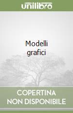 Modelli grafici libro di Cardone Vito