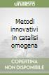 Metodi innovativi in catalisi omogena