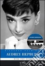 Audrey Hepburn. Diva per caso. Ediz. illustrata. Con DVD libro