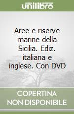 Aree e riserve marine della Sicilia. Con DVD. Ediz. italiana e inglese libro di Ardito Stefano