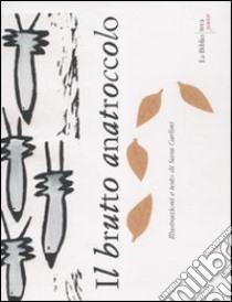 Il brutto anatroccolo libro di Carlini Sara