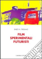 Film sperimentali futuristi libro di Terzano Enzo N.
