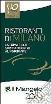 Il Mangelo di Milano. Ristoranti 2014 libro
