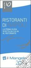 Il Mangelo di Napoli. Ristoranti 2014 libro