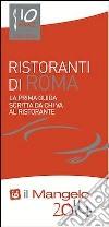 Il Mangelo di Roma. Ristoranti 2014 libro