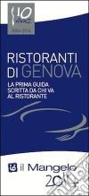 Il Mangelo di Genova. Ristoranti 2014 libro