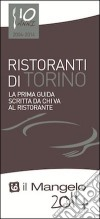 Il Mangelo di Torino. Ristoranti 2014 libro