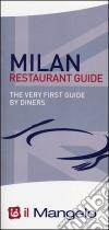 Il Mangelo. Milan restaurant guide 2015 libro