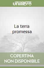 La terra promessa libro di Faia Alfonso A.