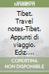 Tibet. Travel notes�Tibet. Appunti di viaggio
