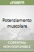 Potenziamento muscolare libro