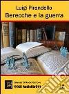 Berecche e la guerra. Audiolibro. CD Audio libro