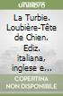 La Turbie. Loubi�re-T�te de Chien. Ediz. italiana, inglese e francese