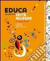 Educa collection. Feste allegre. Con CD Audio libro