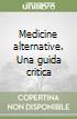 Medicine alternative. Una guida critica