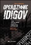 Operazione Idigov. Come il Partito Radicale ha sconfitto la Russia di Putin alle Nazioni Unite libro
