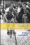 Gino Bartali. L'uomo d'acciaio che salvò l'Italia libro