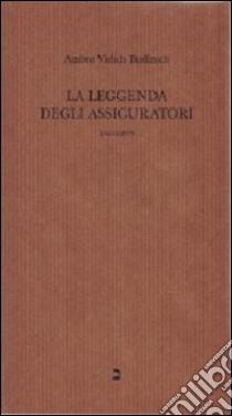 La leggenda degli assicuratori libro di Vidich Budinich Ambra