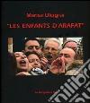 Les enfants d'Arafat. Ediz. illustrata libro