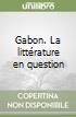 Gabon. La litt�rature en question