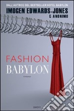 Fashion Babylon libro di Edwards-Jones Imogen - Anonimo
