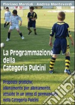 La programmazione della categoria pulcini libro di Marziali Floriano - Monteverdi Andrea