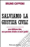 Salviamo la giustizia civile libro