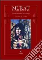Murat morte di un re. Vicende e misteri nel castello di Pizzo libro