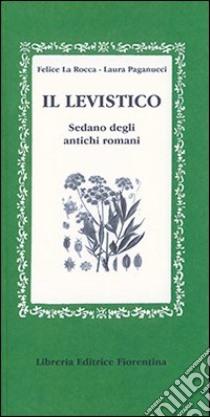 Il levistico sedano degli antichi romani libro la for Ricette degli antichi romani