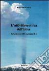 L'attivit� eruttiva dell'Etna. Dal gennaio 2011 a giugno 2013