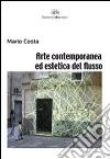 Arte contemporanea ed estetica del flusso libro