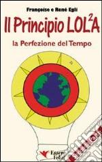 Il principio LOL/2A. La perfezione del tempo (2)