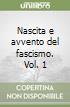 Nascita e avvento del fascismo. Vol. 1 libro di Tasca Angelo