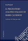 Il pragmatismo analitico italiano di Mario Calderoni libro