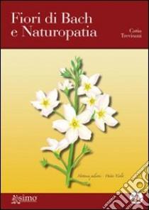 Fiori di Bach e naturopatia libro di Trevisani Catia