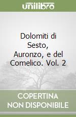 Dolomiti di Sesto, Auronzo e del Comelico (2) libro di Cammelli Fabio - Beltrame Paolo