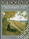 Ottocento. Catalogo dell'arte italiana dell'Ottocento (36) libro