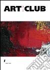 Art club (1945-1964). Catalogo della mostra (Forte dei Marmi, 23 maggio-20 luglio 2014)
