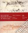 Leonardo from Tuscany to the Loire. Ediz. inglese libro