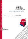 Akhoia. In feluca sul Mar Rosso-Saililng a felucca over the Red Sea. Ediz. bilingue libro