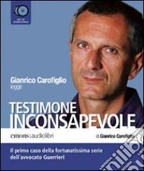 Testimone inconsapevole letto da Gianrico Carofiglio. Audiolibro. 6 CD Audio  di Carofiglio Gianrico