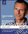 Testimone inconsapevole letto da Gianrico Carofiglio. Audiolibro. 6 CD Audio libro