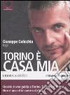 Torino è casa mia letto da Giuseppe Culicchia. Audiolibro. 4 CD Audio libro