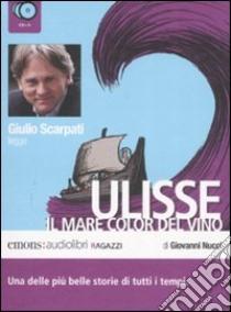 Ulisse. Il mare color del vino letto da Giulio Scarpati. Audiolibro. 3 CD Audio  di Nucci Giovanni