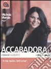 Accabadora letto da Michela Murgia. Audiolibro. CD Audio formato MP3  di Murgia Michela