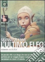 L'Ultimo elfo letto da Mietta. Audiolibro. CD Audio formato MP3 libro
